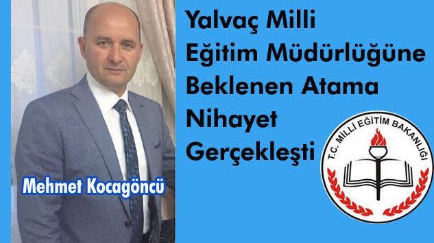 Yalvaç Milli Eğitim Müdürü Mehmet Kocagöncü