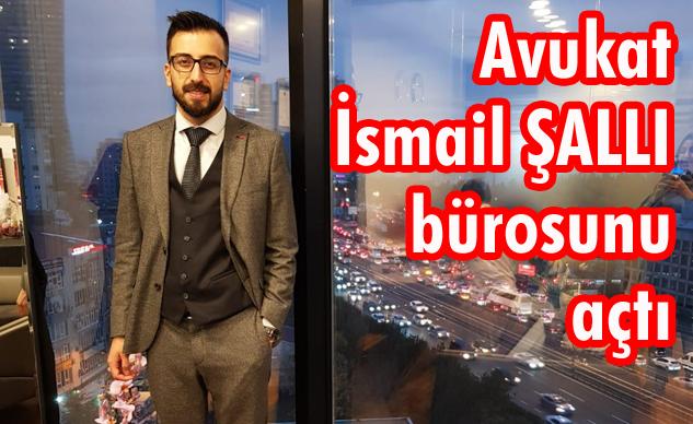 Av. İsmail Şallı, İstanbul'da Hukuk Bürosunu Açtı