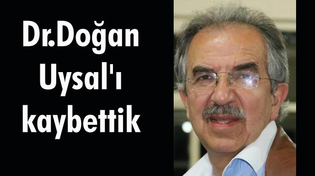 Ispartalılar Gönül Birliği Başkanı Dr.Doğan Uysal'ı kaybettik