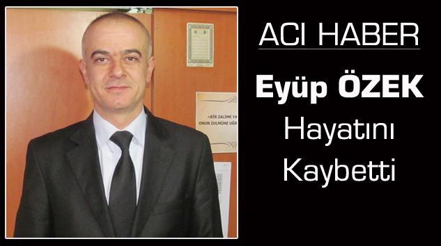Marangozlar Odası Başkanı Eyüp Özek'i kaybettik