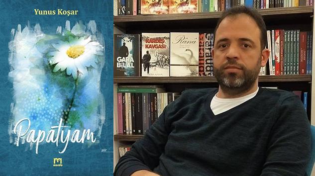Edebiyatçı hemşehrimiz Yunus Koşar'ın yeni kitabı Papatyam yayında